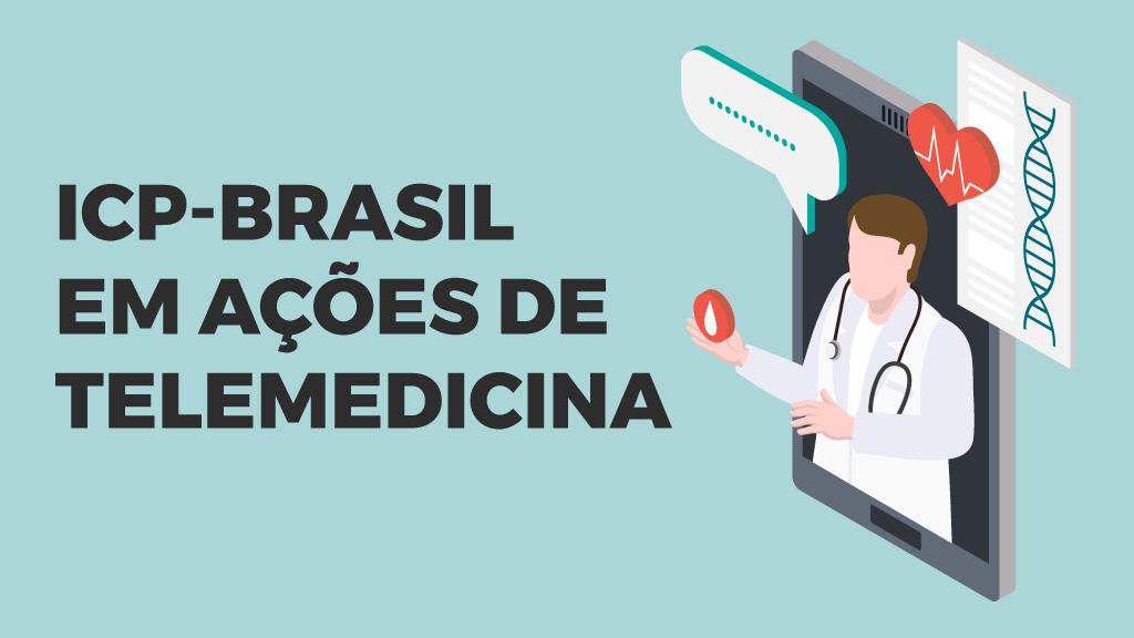Ações de Telemedicina incluem receitas e atestados médicos com assinatura digital ICP-Brasil